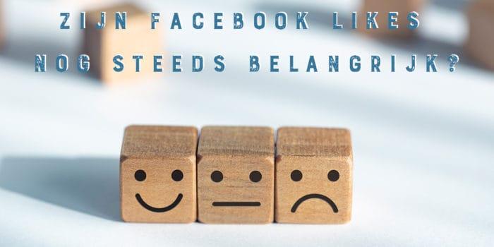 Zijn Likes op Facebook-pagina's nog altijd van belang?